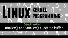 Benchmarking performance of kmalloc() and vmalloc() allocated buffers