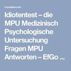Idiotentest – die MPU Medizinisch Psychologische Untersuchung Fragen MPU Antworten – EfGo GmbH Detmo - YouTube