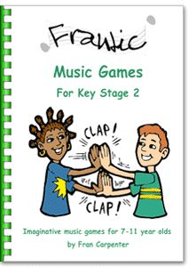 Frantic Music Games KS2 - easy music games for the KS2 classroom. Click the book to hear mp3 samples of the activities.