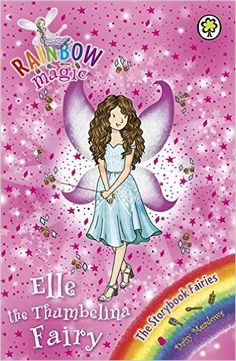 Elle the Thumbelina Fairy: The Storybook Fairies Book 1 (Rainbow Magic) Rainbow Magic Books, Rainbow Magic Fairies, Harry Potter Crest, Chapstick Lip Balm, New Children's Books, Chapter Books, Book Fandoms, The Good Old Days, Book 1