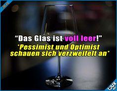 Wie man Pessimisten und Optimisten ärgern kann :P Lustige Sprüche und Bilder #Humor #Sprüche #lustigeBilder #Memes #Jodel #lustigeSprüche #lustigeMemes #funny #Witz
