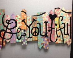 Be YOU tiful Hand painted SIGN a real work of ART on reclaimed wood fence pickets painted with polka dots about 4 feet X 3 feet tall