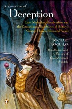 A Treasury of Deception by Michael Farquhar, Click to Start Reading eBook, We may say that honesty is the best policy, but history—to say nothing of business, politics, and the