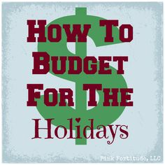 How to Budget for the Holidays - The Coconut Head's Survival Guide