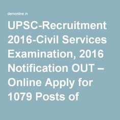 UPSC-Recruitment 2016-Civil Services Examination, 2016 Notification OUT – Online Apply for 1079 Posts of various Departments of Indian Govt