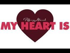 My Heart Is - Tiffany Alvord (Official Lyric Video) I love this song!