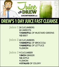 Drew's 1 Day Juice Fast Cleanse --  Here is a list of a few more juice recipes to add to your detox and cleanse recipes! If you haven't started the 5 day detox yet, click the link below to start it now