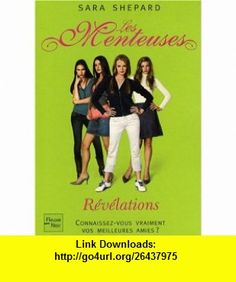 Les Menteuses, Tome 4  R�v�lations (9782265083981) Sara Shepard , ISBN-10: 2265083984  , ISBN-13: 978-2265083981 ,  , tutorials , pdf , ebook , torrent , downloads , rapidshare , filesonic , hotfile , megaupload , fileserve