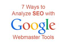 Seven Ways to Analyze SEO with Google Webmaster Tools | Constant Content