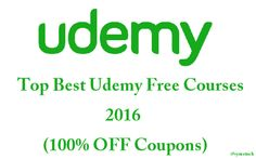 Top Best Udemy Free Courses 2016(100% OFF Coupons)
