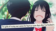 This is me after pretty much every sad anime I've watched. Especially AnoHana and Angel Beats ; All Anime, Otaku Anime, Anime Love, Manga Anime, Otaku Problems, Otaku Issues, Accel World, Kimi Ni Todoke, Clannad
