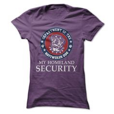 Rottweiler homeland security...Click here to see --->>> http://www.sunfrogshirts.com/Funny/Awesome-Rottweiler-Dog-Shirt-Purple-Ladies.html?3618