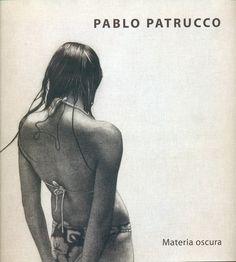 Código: 741.092 / C74.  Título: Pablo Patrucco : materia oscura : exposición individual noviembre, 2012.  Autor: Contreras, Daniel. Catálogo: http://biblioteca.ccincagarcilaso.gob.pe/biblioteca/catalogo/ver.php?id=8018&idx=2-0000013778