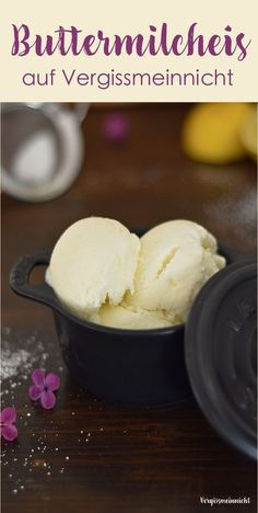 Buttermilk ice cream - a recipe from my mom - ice ice baby - Eis Healthy Dessert Recipes, Health Desserts, Easy Desserts, Baby Food Recipes, Sweet Recipes, Vegan Recipes, Ice Ice Baby, Buttermilk Ice Cream, Dessert Oreo