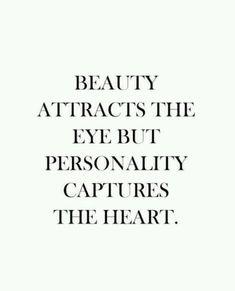 Beauty, personality