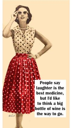 Healthy Laughs: People say laughter is the best medicine, but I'd like to think a big bottle of wine is the way to go. Funny Girl Quotes, Funny Quotes For Teens, Funny Memes, Humor Quotes, Memes Humor, Funny Signs, Hilarious, Jokes, Retro Humor