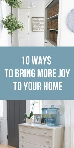 Who wouldn't want more JOY in their home? Create a joy resolution with inspiration from this post!