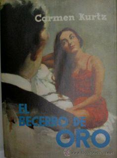 EL BECERRO DE ORO.   KURTZ Carmen