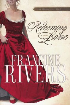 Francine Rivers- great writer!