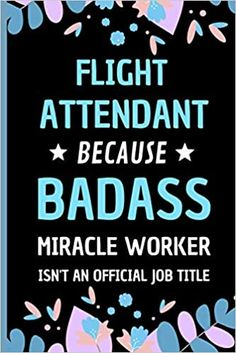 Amazon.com: Flight Attendant Because Badass Miracle Worker Isn't An Official Job Title: Funny Notebook Gift for Flight Attendant - Adorable Journal Present for Men and Women (9798558409772): Press, Sweetish Taste: Books Book Club Books, New Books, Transportation Jobs, Presents For Men, Job Title, Kindle App, Attendance, Flight Attendant, Book Recommendations