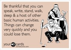 Multiple Sclerosis - Never take your health for granted. Things can change very quickly.