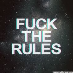 fuck, rules, and text image Party Quotes, Youre My Person, Bad To The Bone, Statements, Motivation, Just Me, Inspire Me, Wise Words, Me Quotes
