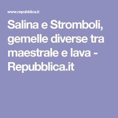 Salina e Stromboli, gemelle diverse tra maestrale e lava - Repubblica.it