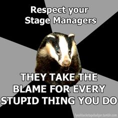 Respect the stage manager!