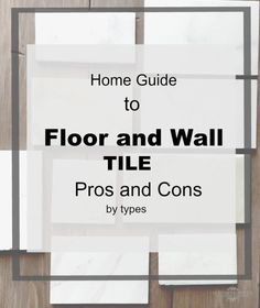 Countertop Types Pros And Cons : Pros and Cons of Different Types of Tile Options for floor and wall ...