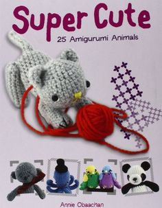Super Cute: 25 Amigurumi Animals by Annie Obaachan http://www.amazon.com/dp/0764142976/ref=cm_sw_r_pi_dp_4MgDvb1MJS4M6