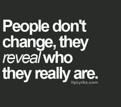 People don't change #truth #life