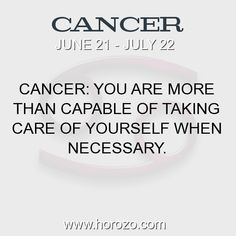 Fact about Cancer: Cancer: You are more than capable of taking care of... #cancer, #cancerfact, #zodiac. Cancer, Join To Our Site https://www.horozo.com  You will find there Tarot Reading, Personality Test, Horoscope, Zodiac Facts And More. You can also chat with other members and play questions game. Try Now!