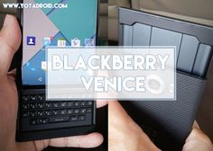 El primer BlackBerry con Android se deja ver en fotos reales