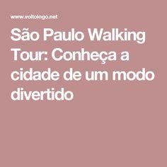 São Paulo Walking Tour: Conheça a cidade de um modo divertido