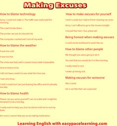 Making excuses for yourself, someone else, weather, traffic, health, time and technology. Learning English.