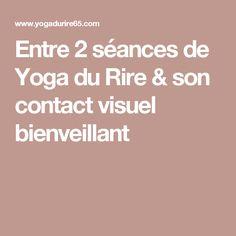 Entre 2 séances de Yoga du Rire & son contact visuel bienveillant