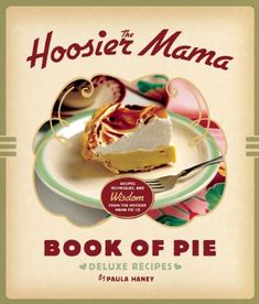 The Hoosier Mama Book of Pie: Recipes, Techniques, and Wisdom from the Hoosier Mama Pie Company by Paula Haney http://www.amazon.com/dp/1572841435/ref=cm_sw_r_pi_dp_aYw1tb1Z1D0GAZXE