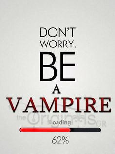 be a vampire Vampire Quotes, Tvd Quotes, Vampire Kiss, Vampire Love, Vampire Art, Life Quotes, Vampire Fangs, Vampire Diaries Seasons, Vampire Diaries Cast