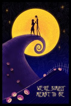 We're simply meant to be - The Nightmare Before Christmas