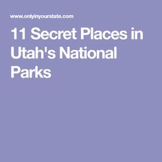 11 Secret Places in Utah's National Parks Utah Parks, Vacation Destinations, Vacation Spots, Vacations, Secret Places, Rv Travel, Places To See, Summer Fun, National Parks
