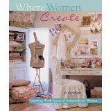 Where Women Create: Inspiring Work Spaces of Extraordinary Women (Hardcover)By Jo Packham