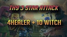 4 Healer + 10 Witches Destroying TH9 | Top 3 Star Attack | TH9 War Strat...