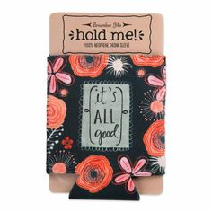 """""""It's All Good"""" Drink Sleeve - Sweet Tea & Shopping Marketplace Love Without Limits, Its All Good, Manicure Set, Romantic Gifts, Inspirational Gifts, Fun Drinks, Hand Warmers, Cool Artwork, Stocking Stuffers"""