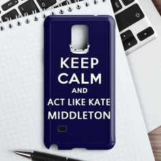 Keep Calm And Act Like Kate Middleton case provides a protective yet stylish shield between your Samsung Galaxy Note 4 and accidental bumps, drops, and scratches. Features slim and lightweight profile