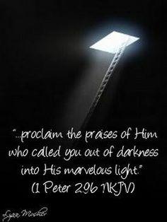 1 Peter 2:9b   https://www.facebook.com/photo.php?fbid=10152564637757145