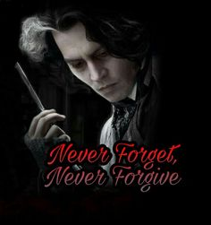 Sweeney Todd Never Forget Never Forgive