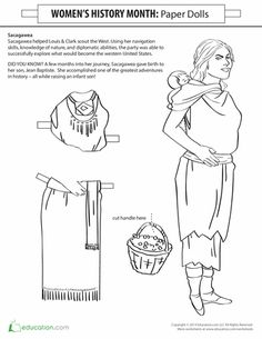 Worksheets: Sacagawea Paper Doll Learning about Lewis & Clark? This paper doll of Sacagawea for kids is a great way to immerse your student in social studies. Read the short biography of Sacagawea, then cut her out (and baby Jean Baptiste). There's even a basket of berries, something she helped the party source, to attach to her arm!