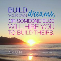 Make Beauty Your Business Selling Avon Leadership Programs, Motivational Quotes, Inspirational Quotes, Make Beauty, Avon Representative, Makeup Quotes, Be Your Own Boss, Make New Friends, New Brunswick