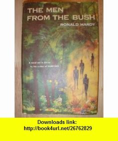 The Men From the Bush (A novel set in Africa by the author of Kampong) Ronald Hardy ,   ,  , ASIN: B000FVBJKO , tutorials , pdf , ebook , torrent , downloads , rapidshare , filesonic , hotfile , megaupload , fileserve