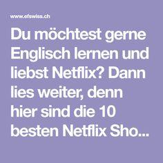 Du möchtest gerne Englisch lernen und liebst Netflix? Dann lies weiter, denn hier sind die 10 besten Netflix Shows mit denen du Englisch lernen kannst!